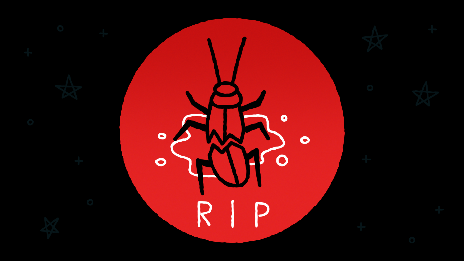 Icon for You killed that poor roach.