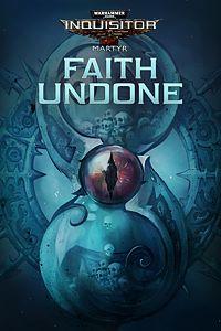 Carátula del juego Warhammer 40,000: Inquisitor - Martyr | Faith Undone