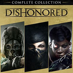 Dishonored® The Complete Collection Xbox One