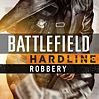 Battlefield™ Hardline Robbery