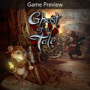 Ghost of a Tale (Game Preview) Xbox One
