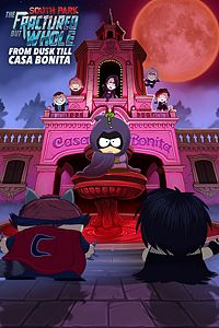 Carátula del juego South Park : The Fractured But Whole – From Dusk Till Casa Bonita